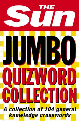The Sun Jumbo Quizword Collection: A Collection of 104 General Knowledge Crosswords