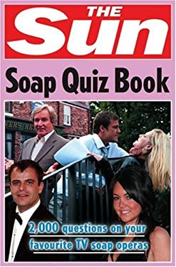 The Sun Soap Quiz Book: 2,000 Questions on Your Favourite TV Soap Operas