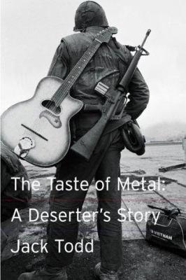 The Taste of Metal: A Deserter's Story