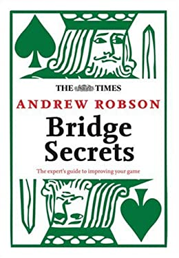 The Times: Bridge Secrets: The Expert's Guide to Improving Your Game 9780007249398