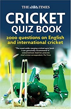 The Times Cricket Quiz Book: 2000 Questions on English and International Cricket 9780007270811