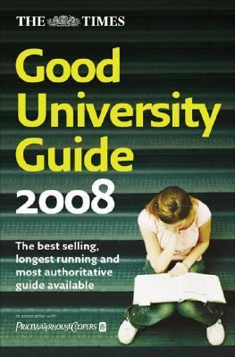 The Times Good University Guide 2008