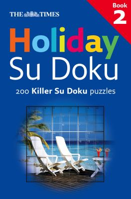 The Times Holiday Su Doku, Book 2: 200 Killer Su Doku Puzzles