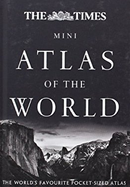 The Times Mini Atlas of the World: The Ultimate Pocket Sized World Atlas 9780007452415