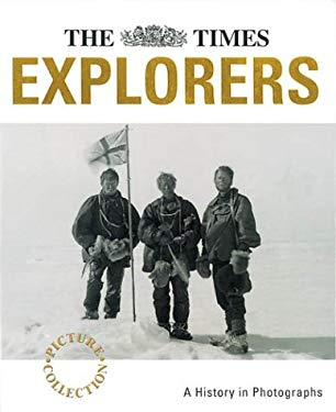 The Times Picture Collection Explorers: A History in Photographs