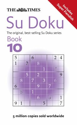 The Times Su Doku Book 10: The Original Addictive Number-Placing Puzzle