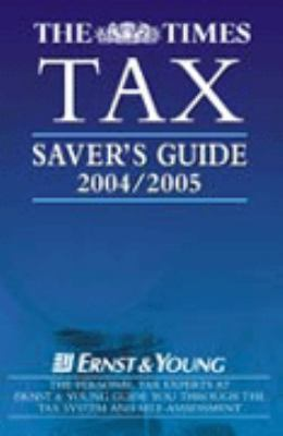 The Times U.K. Tax Saver's Guide 2004-2005