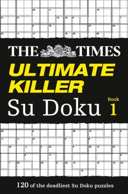 The Times Ultimate Killer Su Doku: The Deadliest of All Killer Su Dokus 9780007326631