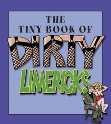 The Tiny Book of Dirty Limericks