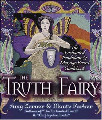 The Truth Fairy: The Enchanted Pendulum and Message Board Kit [With Pendulum & Message Board]