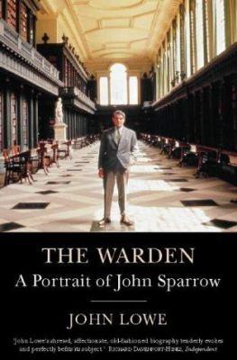 The Warden: A Portrait of John Sparrow