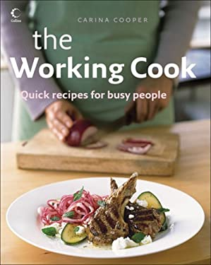 The Working Cook: Quick Recipes for Busy People