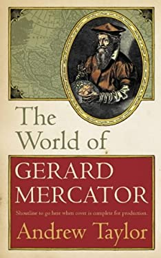 The World of Gerard Mercator, Tha Mapmaker Who Revolutionised Geography