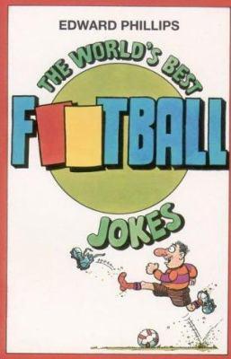 The World's Best Football Jokes