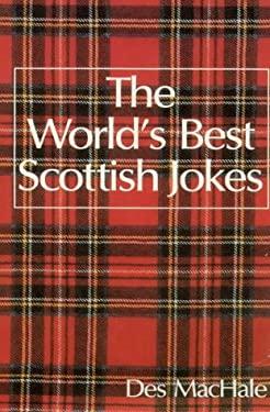 The World's Best Scottish Jokes