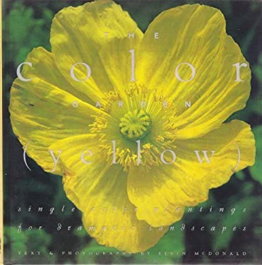 The Yellow Garden: Color Garden Series