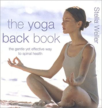 The Yoga Back Book, Updated and Revised: The Gentle Yet Effective Way to Spinal Health