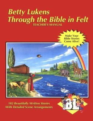 Through the Bible in Felt: Teacher's Manual