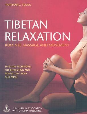 Tibetan Relaxation: Kum Nye Massage and Movement