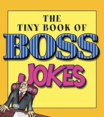 Tiny Book of Boss Jokes