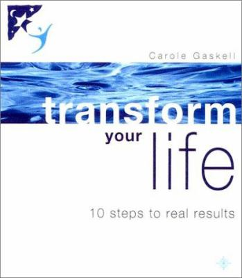 Transform Your Life: 10 Steps to Real Results