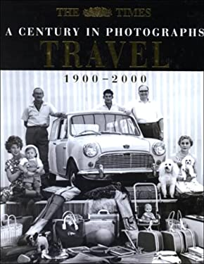 Travel: A Century in Photographs: 1900-2000