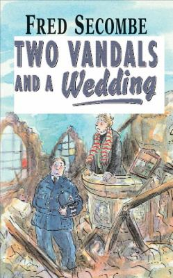 Two Vandals and a Wedding