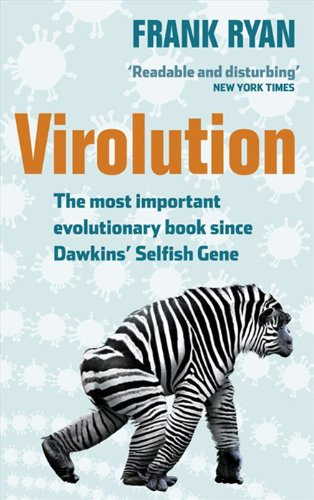 Virolution: The Most Important Evolutionary Book Since Dawkins' Selfish Gene 9780007315123