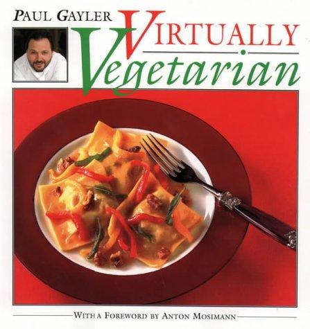 Virtually Vegetarian: Imaginitive Vegetarian Recipes