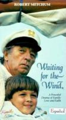 Waiting for the Wind: A Powerful Drama of Family Love and Faith