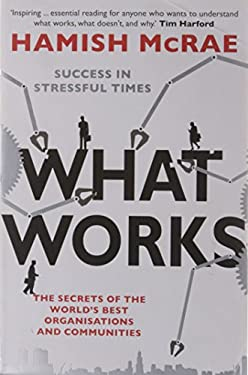 What Works: Success in Stressful Times 9780007203772