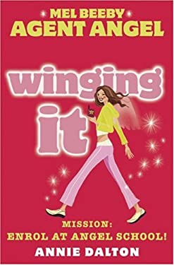 Winging It: Mission: Enrol at Angel School!