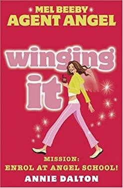 Winging It: Mission: Enrol at Angel School!