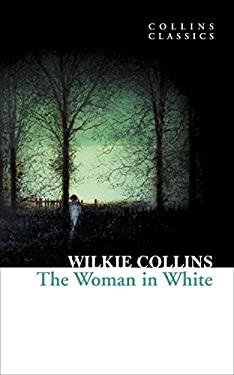 Collins Classics - The Woman in White
