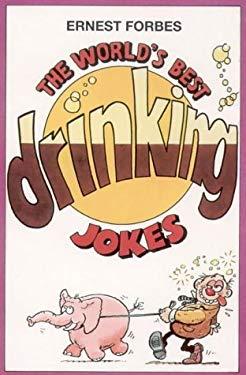 Worlds Best Drinking Jokes