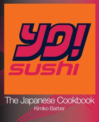 Yo! Sushi: The Japanese Cookbook 9780007241286