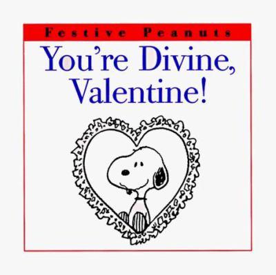 You're Divine, Valentine!