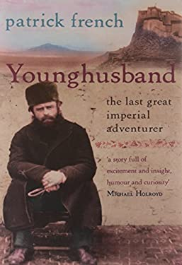 Younghusband: The Last Great Imperial Adventurer 9780006376019