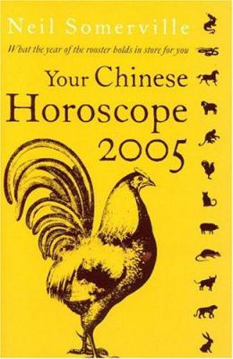 Your Chinese Horoscope 2005: What the Year of the Rooster Holds in Store for You