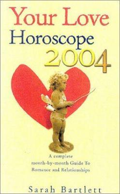 Your Love Horoscope 2004