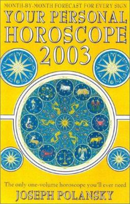 Your Personal Horoscope for 2003: The Only One-Volume Horoscope You'll Ever Need