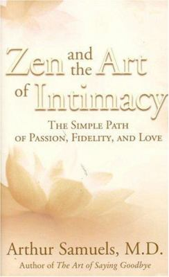 Zen and the Art of Intimacy: The Simple Path of Passion, Fidelity and Love