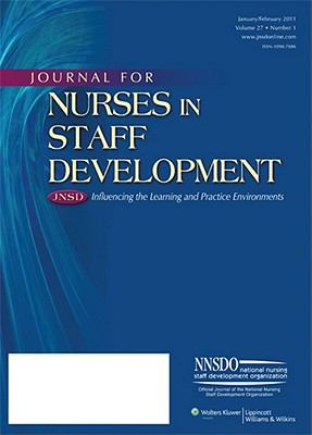 Journal for Nurses in Staff Development (Jnsd): Opportunities, Partnerships, and Outcomes for Today's Healthcare Educators Official Journal of the Nat