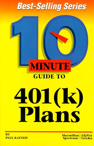 10 Minute Guide to 401(k) Plans