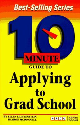 10 Minute Guide to Applying for Grad School 9780028611921