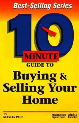 10 Minute Guide to Buying and Selling Your Home