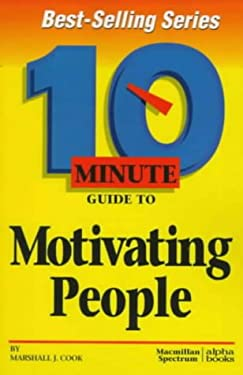 10 Minute Guide to Motivating People