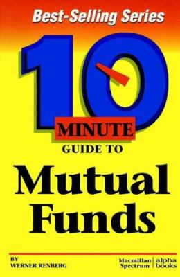 10 Minute Guide to Mutual Funds