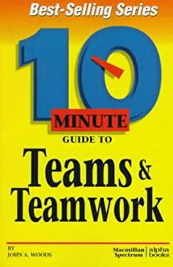 10 Minute Guide to Teams & Teamwork
