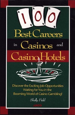 100 Best Careers in Casinos and Casino Hotels